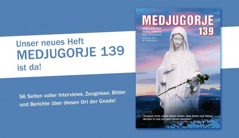 MEDJUGORJE 139 ist da!